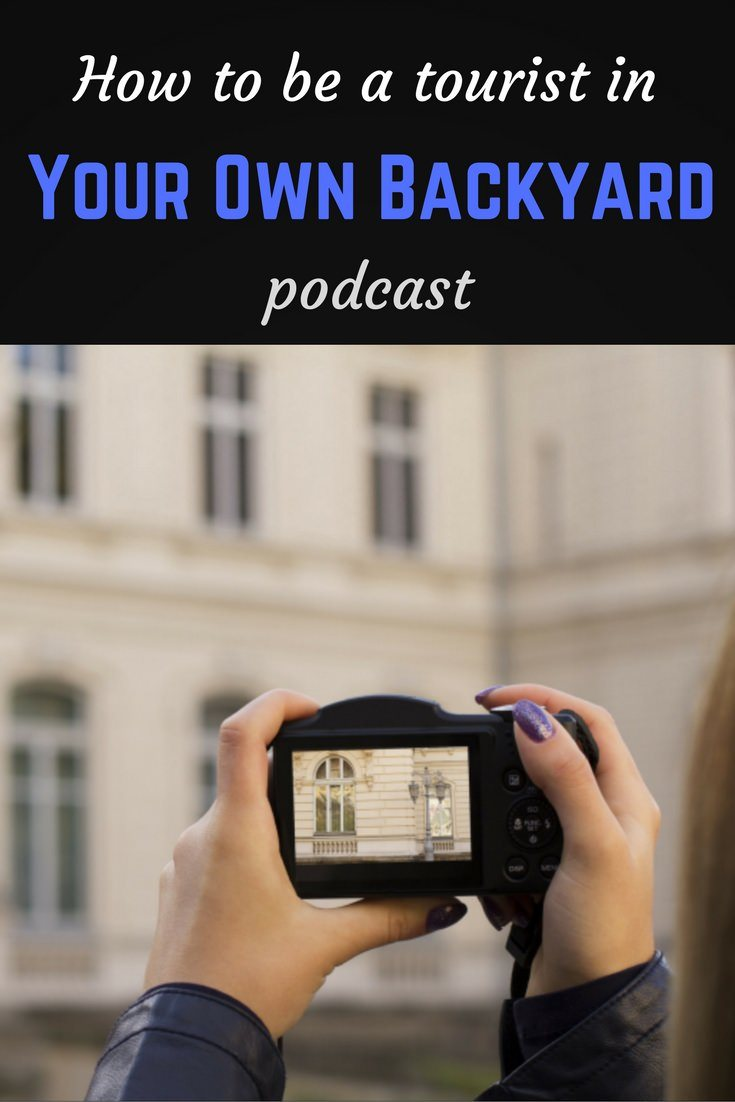 How to be a tourist in your own backyard Pinterest pin
